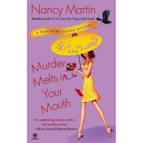 Murder Melts in Your Mouth - (Blackbird Sisters Mysteries) by  Nancy Martin (Paperback) - image 1 of 1