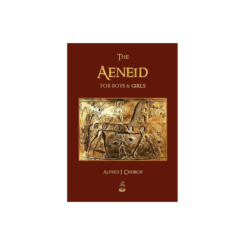 The Aeneid For Boys And Girls By J Church Alfred Paperback