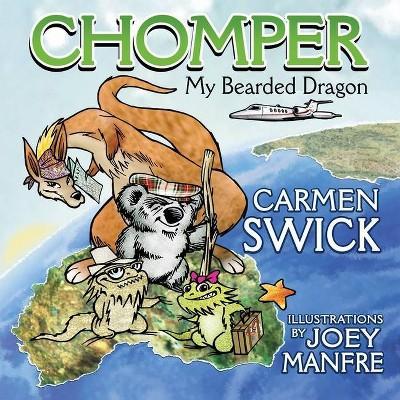 Chomper my Bearded Dragon - by  Carmen D Swick (Paperback)