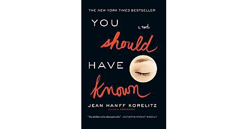 You Should Have Known (Paperback) by Jean Hanff Korelitz - image 1 of 1