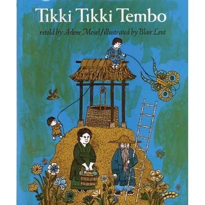Tikki Tikki Tembo - by Arlene Mosel (Paperback)