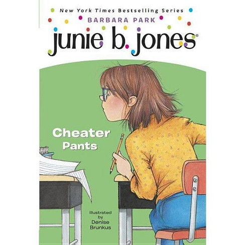 Cheater Pants (Junie B., First Grader) (Reprint) (Paperback) by Barbara Park - image 1 of 1