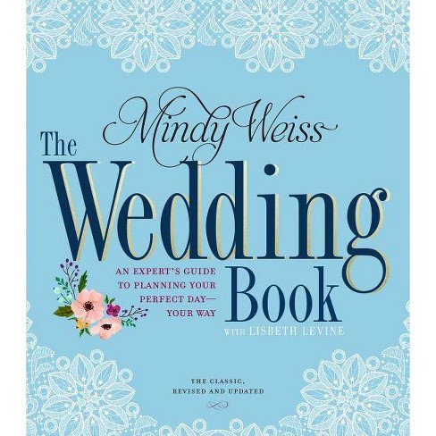 The Wedding Book - 2 Edition by  Mindy Weiss & Lisbeth Levine (Hardcover) - image 1 of 1