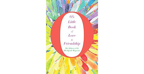 O's Little Book of Love & Friendship (Hardcover) - image 1 of 1