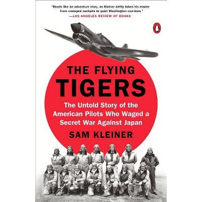 The Flying Tigers - by Sam Kleiner (Paperback)