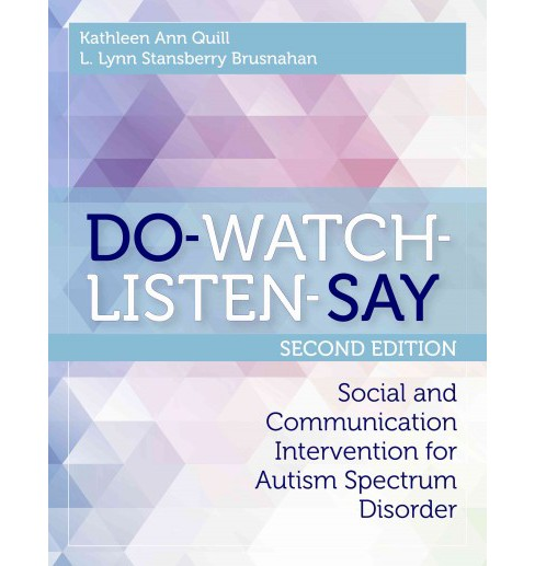 Do-Watch-Listen-Say : Social and Communication Intervention for Autism Spectrum Disorders (Paperback) - image 1 of 1