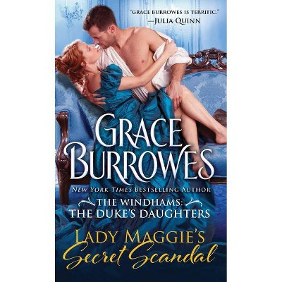 Lady Maggie's Secret Scandal - (Windhams: The Duke's Daughters) by  Grace Burrowes (Paperback)