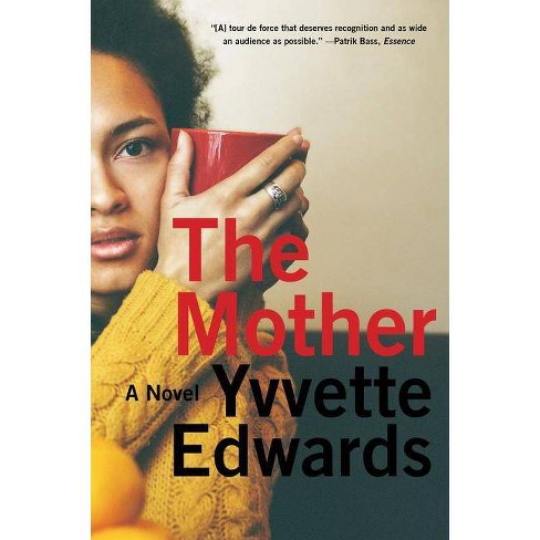 The Mother - by  Yvvette Edwards (Paperback) - image 1 of 1