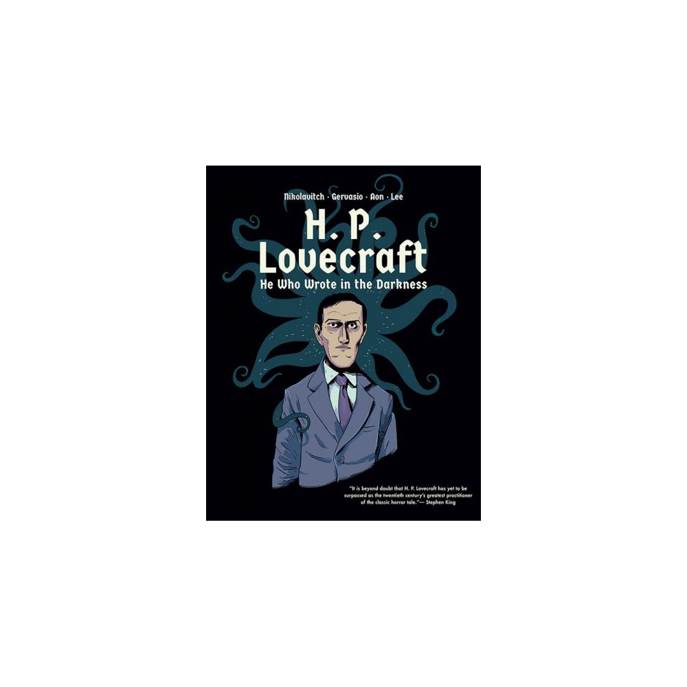 H. P. Lovecraft : He Who Wrote in the Darkness - (Hardcover)