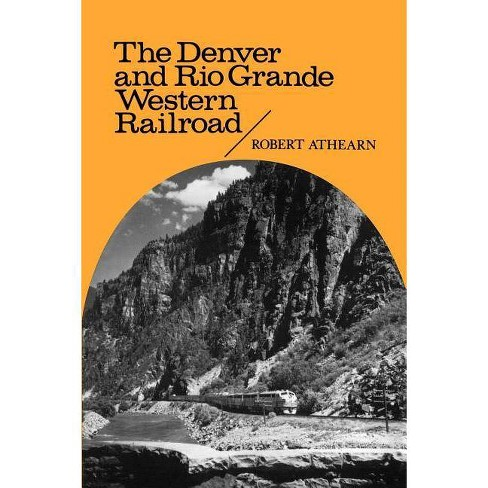 The Denver and Rio Grande Western Railroad - (Regents Restoration Drama Series) by  Robert G Athearn - image 1 of 1