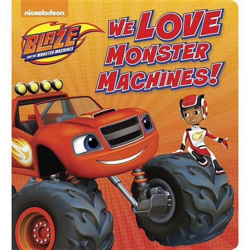 We Love Monster Machines! (Blaze and the Monster Machines) - (Board_book) - image 1 of 1