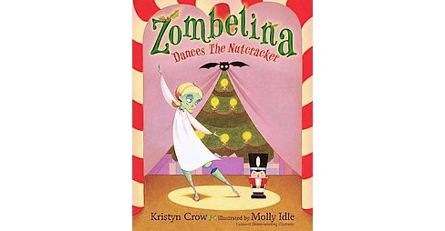 Zombelina Dances the Nutcracker (School And Library) (Kristyn Crow) - image 1 of 1