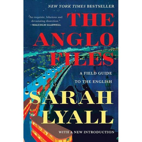 The Anglo Files - by  Sarah Lyall (Paperback) - image 1 of 1