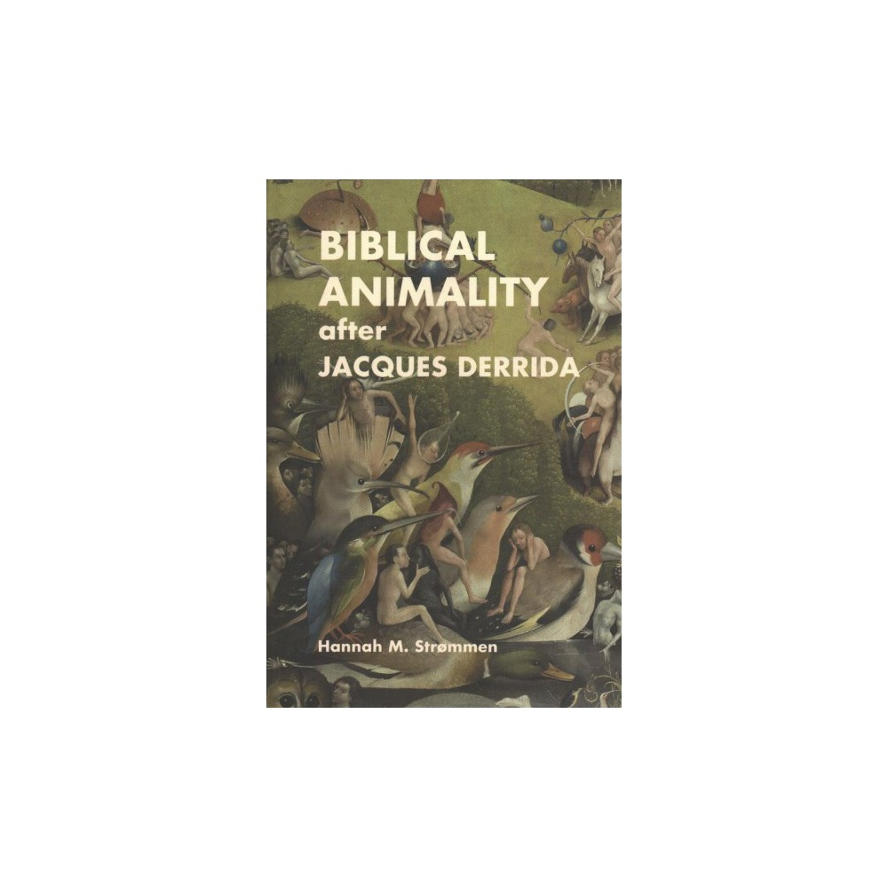 Jacques Derrida After Biblical Animality - by Hannah M. Strømmen (Hardcover)