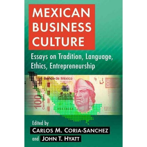 Mexican Business Culture  Essays On Tradition  Target About This Item