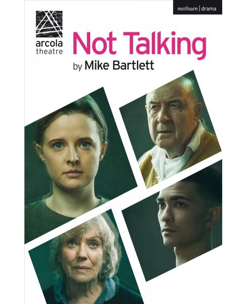 Not Talking -  (Modern Plays) by Mike Bartlett (Paperback) - image 1 of 1