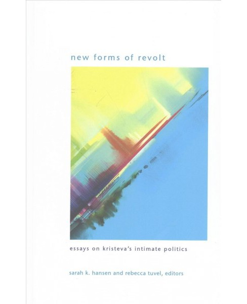 New Forms of Revolt : Essays on Kristeva's Intimate Politics (Hardcover) - image 1 of 1