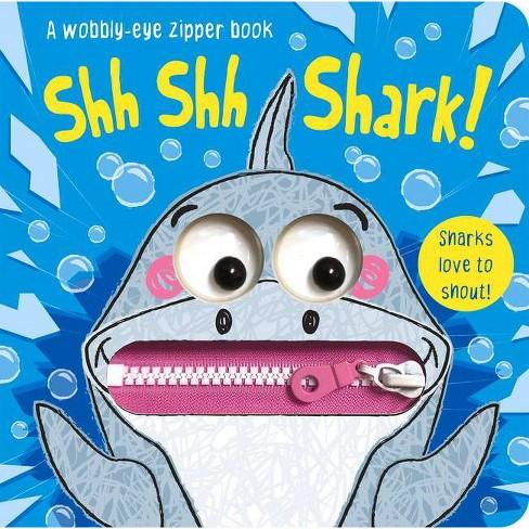 Shh Shh Shark! - (Wobbly-Eye Zipper Books) by  Jenny Copper (Board_book) - image 1 of 1