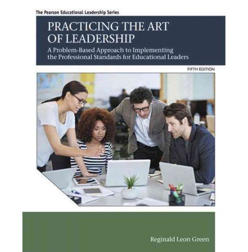 Practicing the Art of Leadership : A Problem-based Approach to Implementing the Professional Standards - image 1 of 1