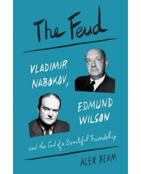 Feud : Vladimir Nabokov, Edmund Wilson, and the End of a Beautiful Friendship (Hardcover) (Alex Beam) - image 1 of 1