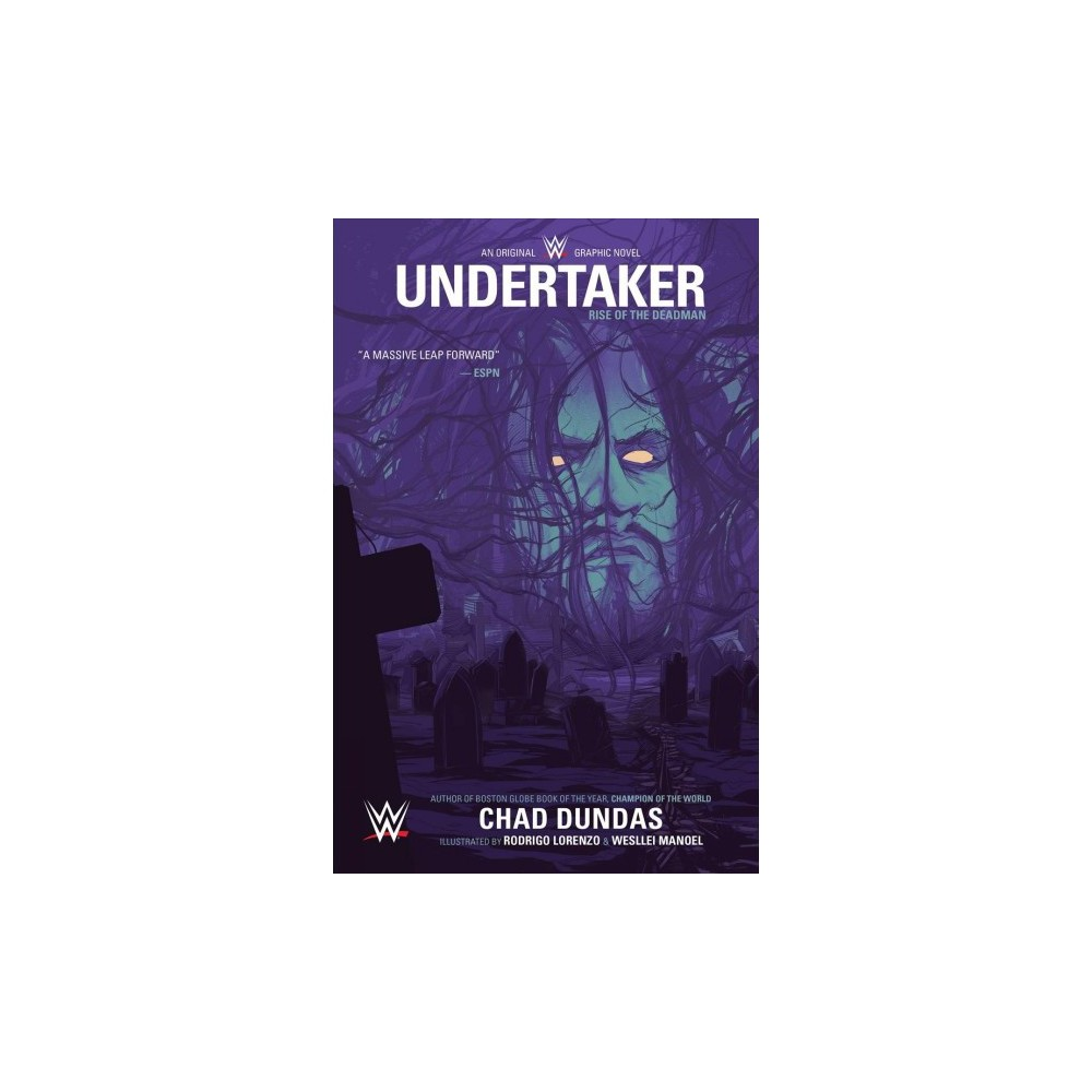Wwe Undertaker : Rise of the Deadman - (Wwe Undertaker) by Chad Dundas (Paperback)