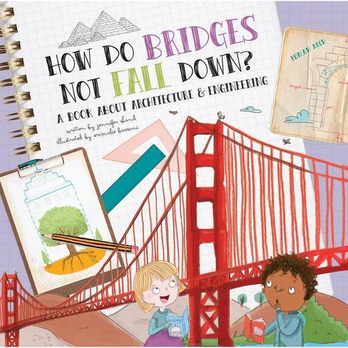How Do Bridges Not Fall Down? - (How Do?) By Jennifer Shand ...
