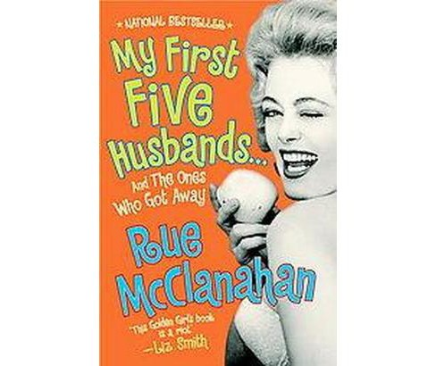 My First Five Husbands..And the Ones Who Got Away (Reprint) (Paperback) (Rue McClanahan) - image 1 of 1