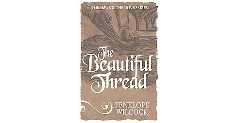 Beautiful Thread (Paperback) (Penelope Wilcock) - image 1 of 1