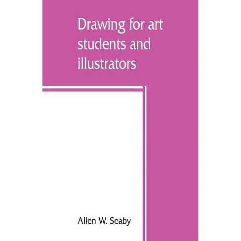 Drawing for art students and illustrators - by  Allen W Seaby (Paperback) - image 1 of 1