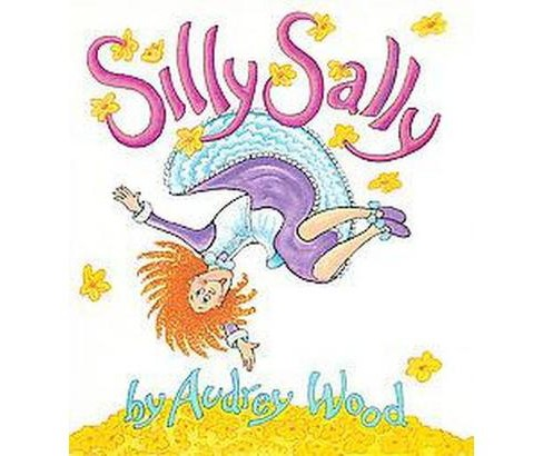 Silly Sally (Hardcover) (Audrey Wood) - image 1 of 1
