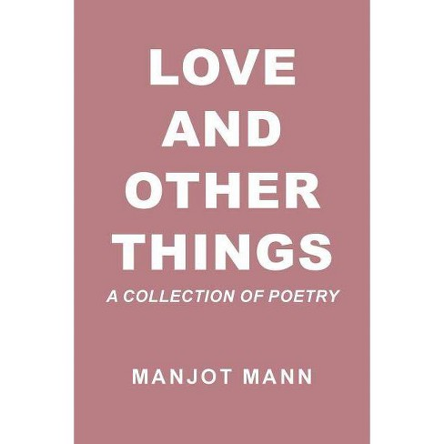 Love and Other Things - by  Manjot Mann (Paperback) - image 1 of 1
