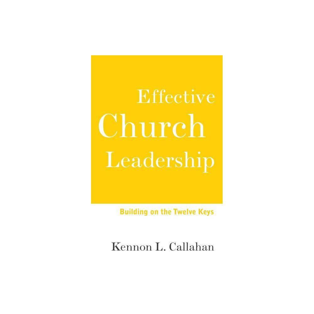 Effective Church Leadership By Kennon L Callahan Paperback