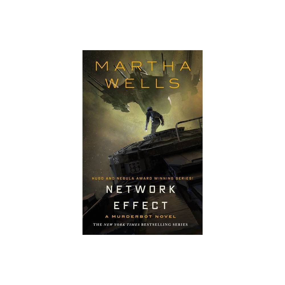 Network Effect - (Murderbot Diaries 5) by Martha Wells (Hardcover)