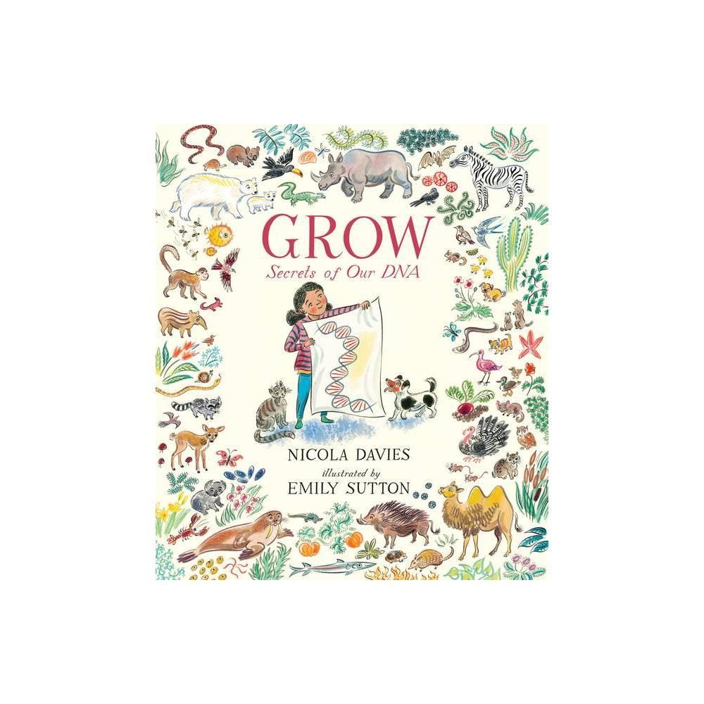 Grow By Nicola Davies Hardcover