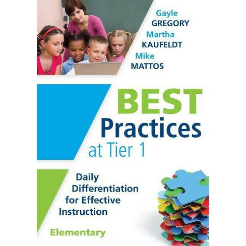 Best Practices at Tier 1 [elementary] - by  Gayle Gregory & Martha Kaufeldt & Mike Mattos (Paperback) - image 1 of 1