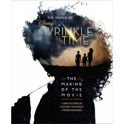 World of a Wrinkle in Time : The Making of the Movie -  by Kate Egan (Hardcover) - image 1 of 1