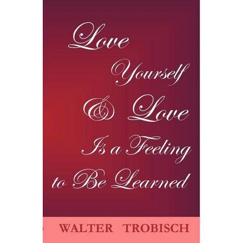 Love Yourself/Love Is a Feeling to Be Learned - by  Walter Trobisch (Paperback) - image 1 of 1