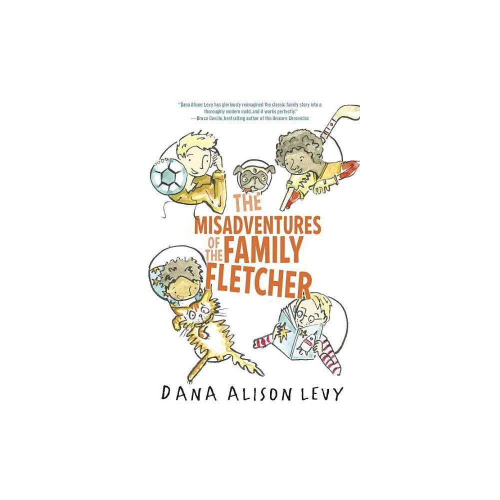 The Misadventures Of The Family Fletcher By Dana Alison Levy Paperback