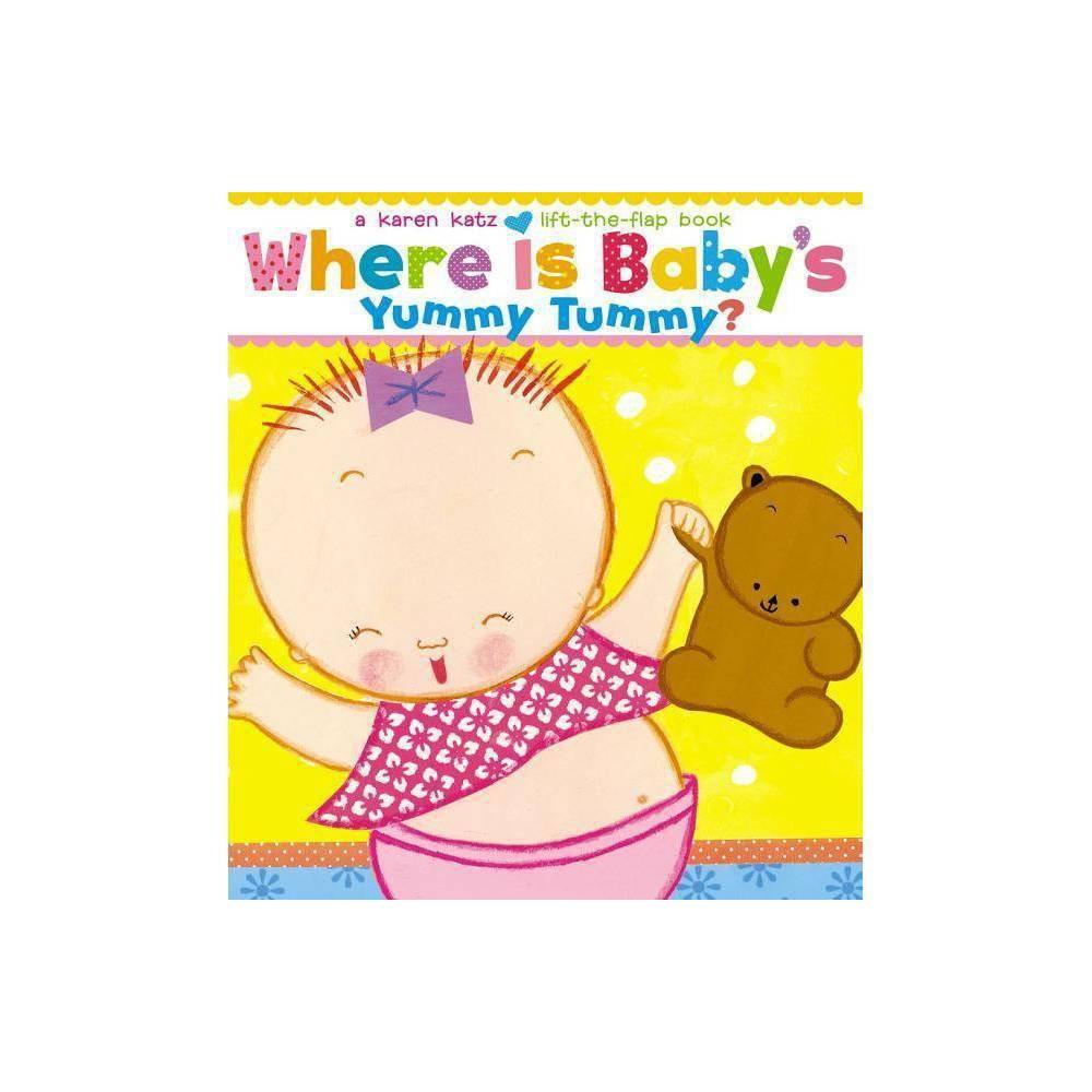 Where Is Baby 39 S Yummy Tummy By Karen Katz Board Book