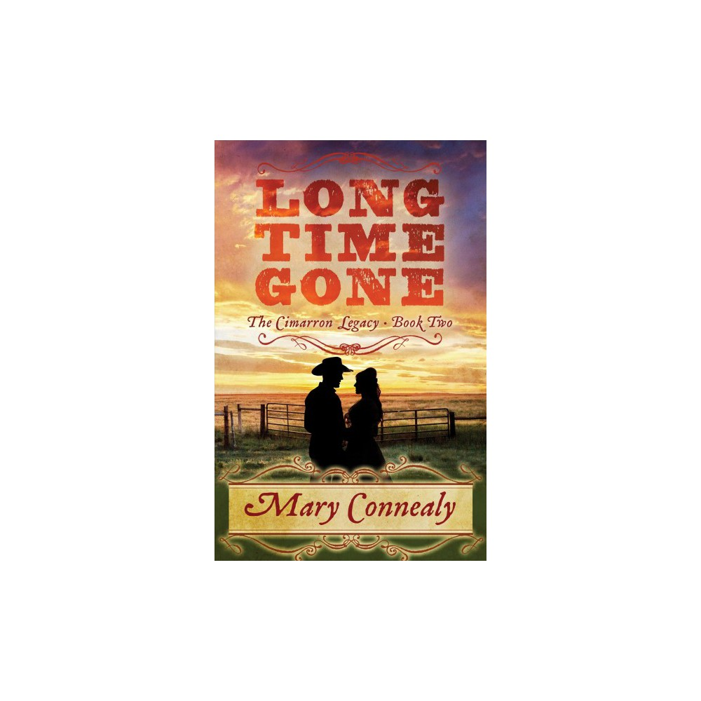 Long Time Gone - Large Print by Mary Connealy (Hardcover)