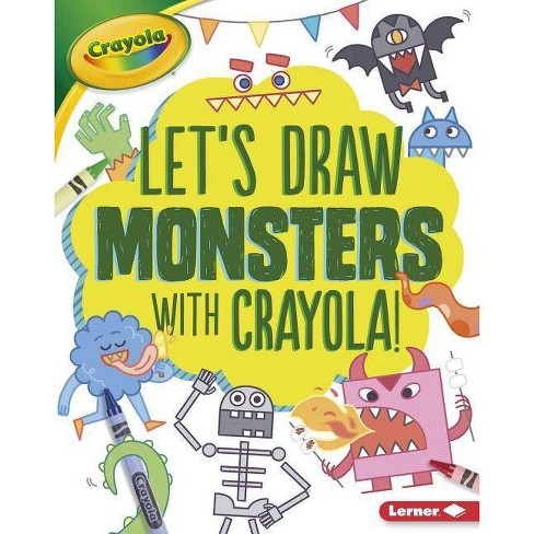 Let's Draw Monsters with Crayola (R) ! - (Let's Draw with Crayola (R) !) by  Kathy Allen (Hardcover) - image 1 of 1