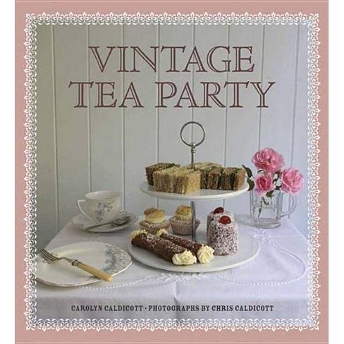 Vintage Tea Party - by  Carolyn Caldicott (Hardcover) - image 1 of 1