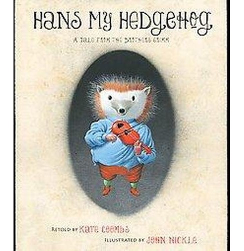Hans My Hedgehog : A Tale from the Brothers Grimm (School And Library) - image 1 of 1