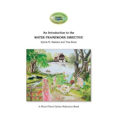 An Introduction to the WATER FRAMEWORK DIRECTIVE - (River Friend) by  Tina Bone & Sylvia Haslam (Paperback)