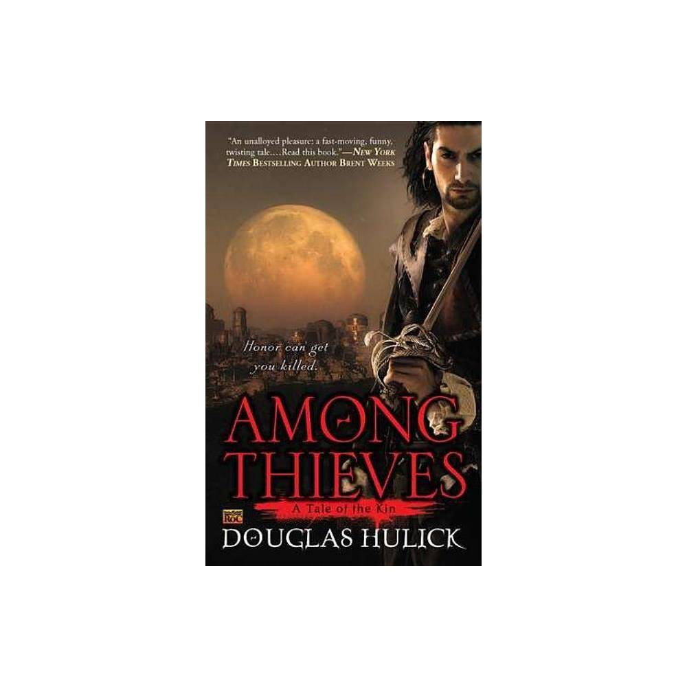 Among Thieves Tale Of The Kin By Douglas Hulick Paperback