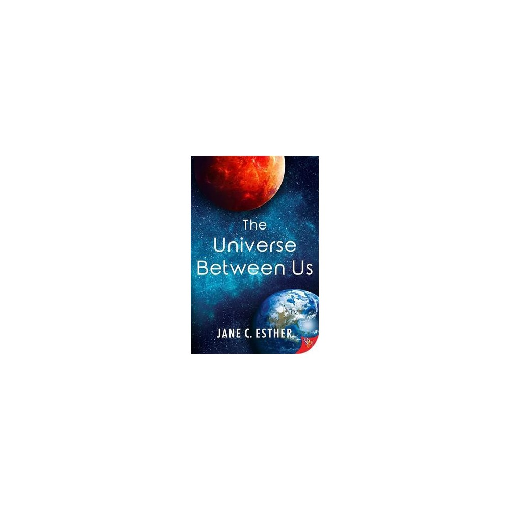 Universe Between Us - by Jane C. Esther (Paperback)