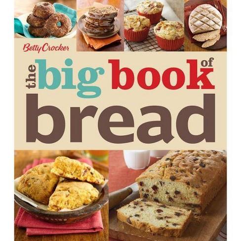 The Big Book of Bread - (Betty Crocker Big Book) by  Betty Crocker (Paperback) - image 1 of 1