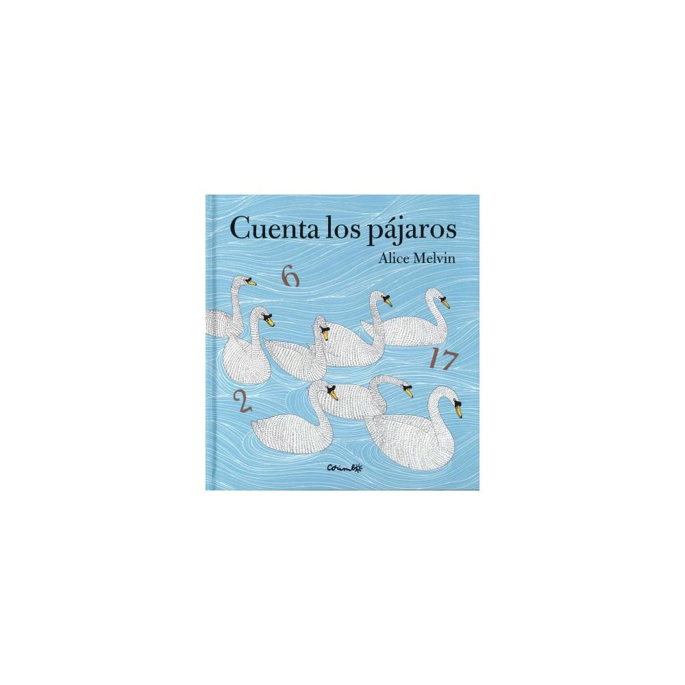 Cuenta los pajaros/ Counting Birds (Hardcover) (Alice Melvin)