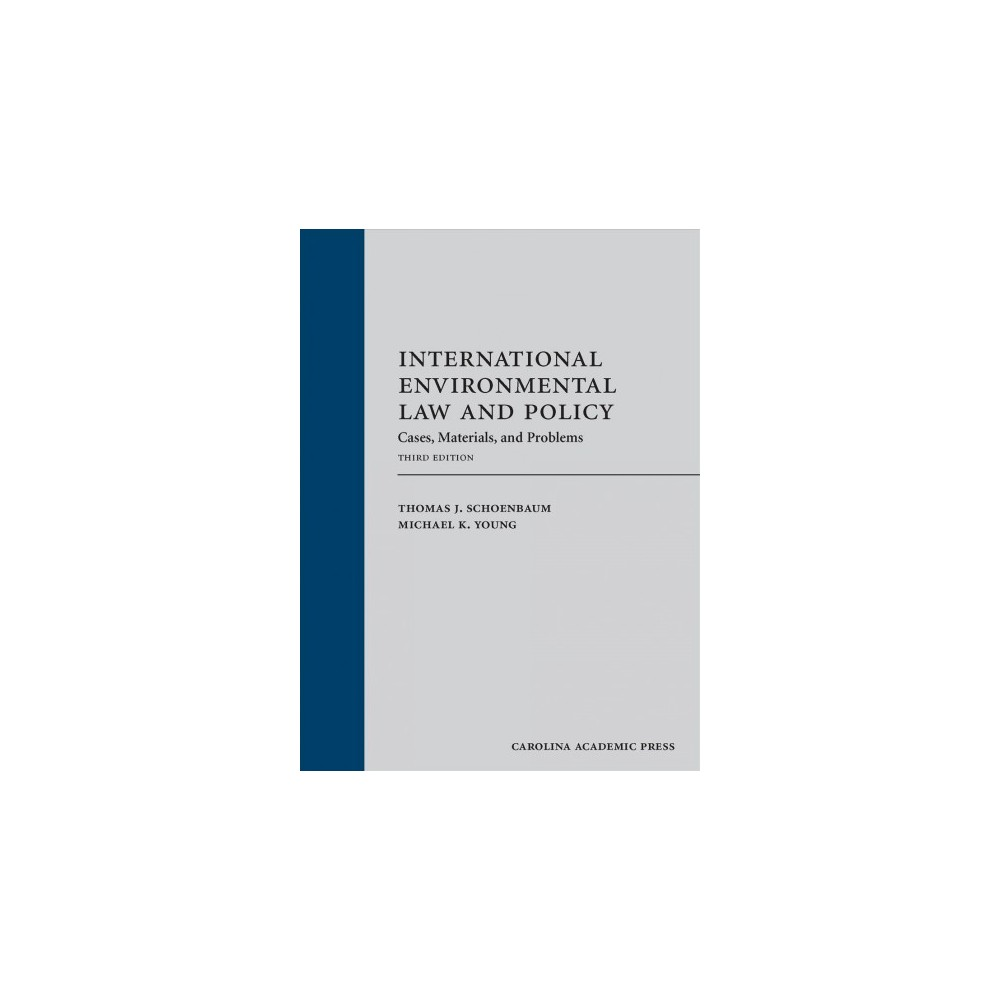 International Environmental Law and Policy : Cases, Materials, and Problems - (Hardcover)