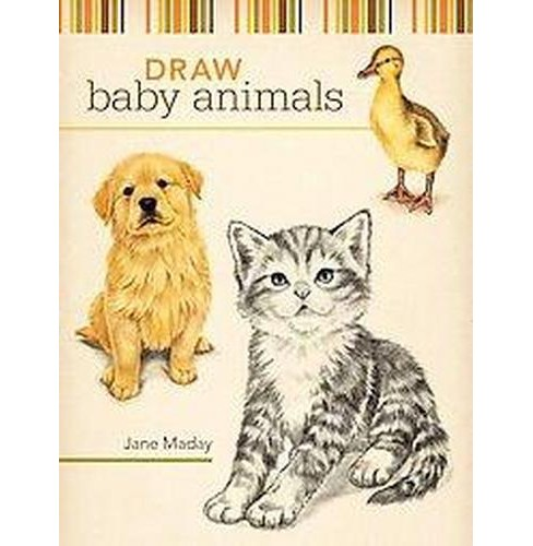 Draw Baby Animals (Paperback) (Jane Maday) - image 1 of 1